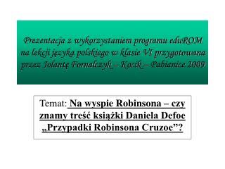 """Temat: Na wyspie Robinsona – czy znamy treść książki Daniela Defoe """"Przypadki Robinsona Cruzoe""""?"""