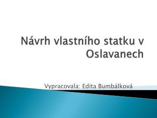 Návrh vlastního statku v Oslavanech