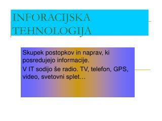 INFORACIJSKA TEHNOLOGIJA