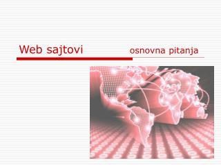 Web sajtovi             osnovna pitanja