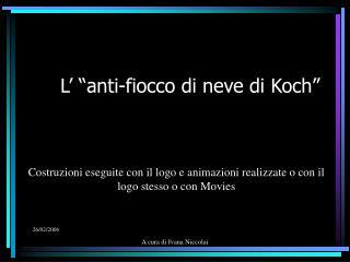 """L' """"anti-fiocco di neve di Koch"""""""