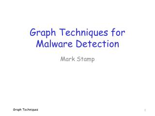 Graph Techniques for Malware Detection