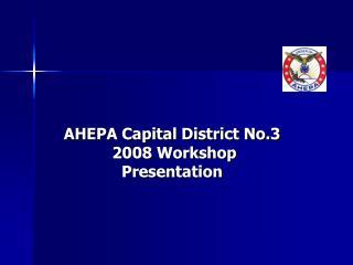 AHEPA Capital District No.3   2008 Workshop Presentation