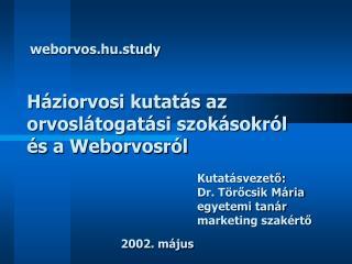 Háziorvosi kutatás az orvoslátogatási szokásokról és a Weborvosról