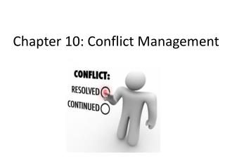 Chapter 10:  Conflict Management