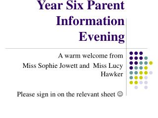 Year Six Parent Information Evening