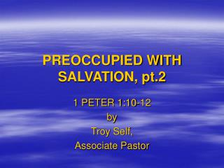 PREOCCUPIED WITH SALVATION, pt.2