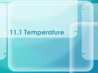 11.1 Temperature