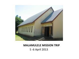 MALAMULELE MISSION TRIP