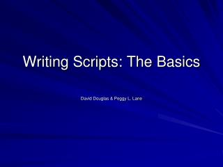 Writing Scripts: The Basics