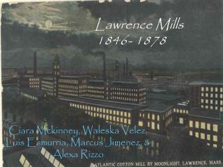 Lawrence Mills    1846- 1878