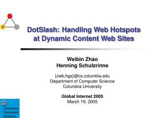 DotSlash: Handling Web Hotspots  at Dynamic Content Web Sites