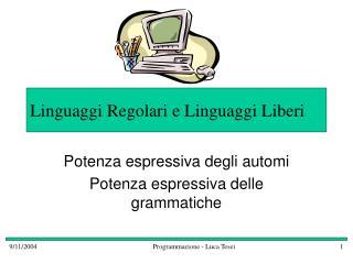Linguaggi Regolari e Linguaggi Liberi