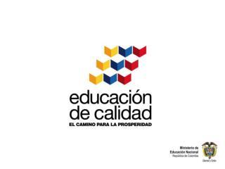 Plan  Estratégico  del Sector  Educativo  2011-2014 Ministerio  de  Educación Nacional