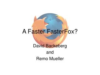 A Faster FasterFox?