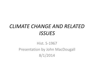 CLIMATE CHANGE AND RELATED ISSUES