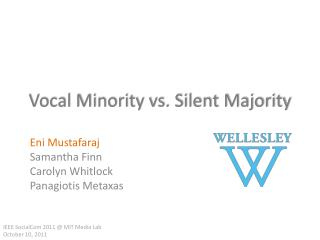 Vocal Minority vs. Silent Majority
