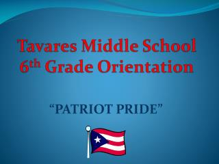 Tavares Middle School 6 th  Grade Orientation