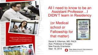 All I need to know to be an Assistant Professor…I DIDN'T learn in Residency
