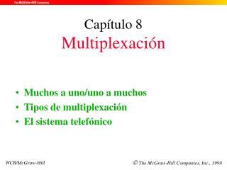 Capítulo 8 Multiplexación