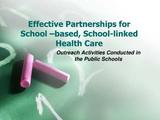 Effective Partnerships for School –based, School-linked Health Care