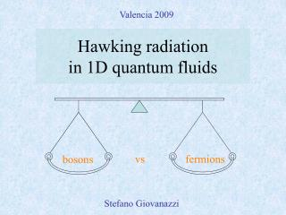 Hawking radiation  in 1D quantum fluids