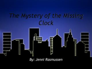 The Mystery of the Missing Clock