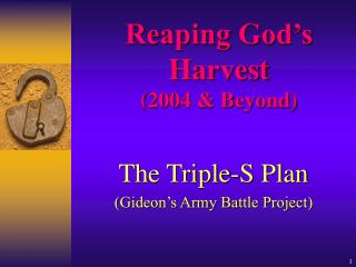 Reaping God's Harvest (2004 & Beyond)