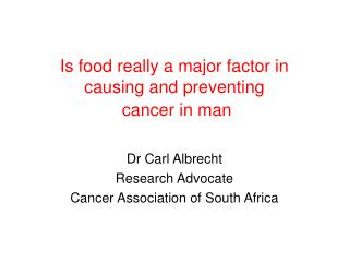 Is food really a major factor in causing and preventing  cancer in man