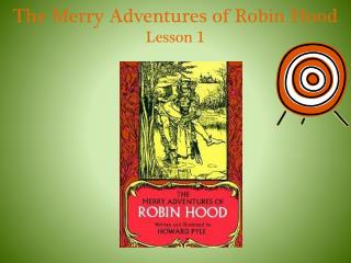 The Merry Adventures of Robin Hood Lesson 1