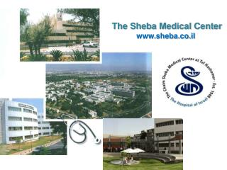 The Sheba Medical Center sheba.co.il