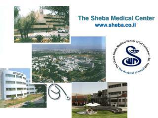 The Sheba Medical Center sheba.co.il
