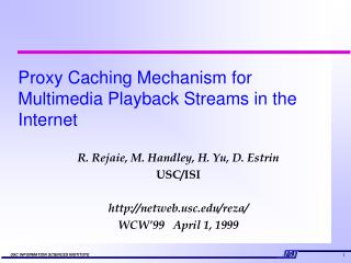 Proxy Caching Mechanism for Multimedia Playback Streams in the Internet
