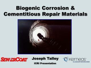 Biogenic Corrosion & Cementitious Repair Materials