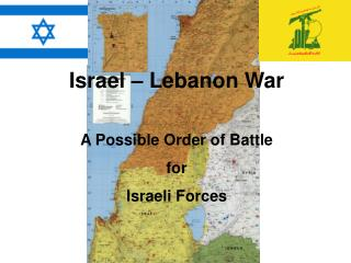 Israel – Lebanon War A Possible Order of Battle for Israeli Forces
