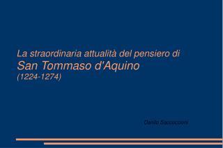 La straordinaria attualit  del pensiero di  San Tommaso dAquino 1224-1274