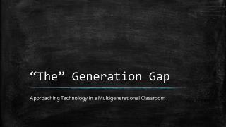 """The"" Generation Gap"