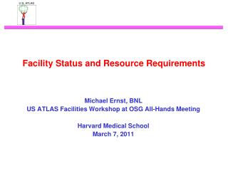 Facility Status and Resource Requirements
