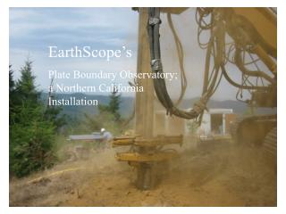 EarthScope's Plate Boundary Observatory; a Northern California Installation