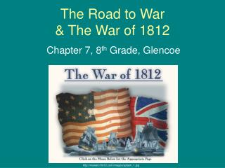 The Road to War  & The War of 1812