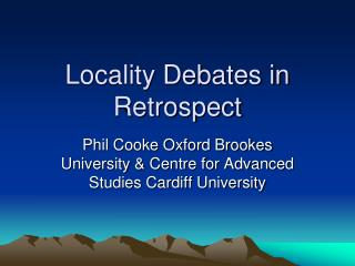 Locality Debates in Retrospect