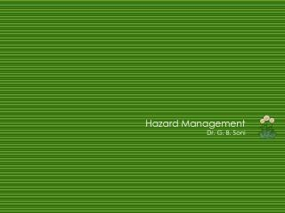 Hazard Management Dr. G. B. Soni