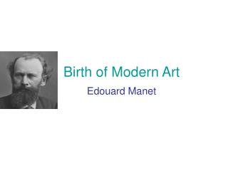 Birth of Modern Art