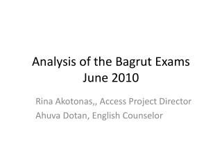 Analysis of the  Bagrut  Exams June 2010