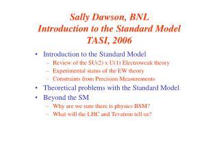 Sally Dawson, BNL Introduction to the Standard Model TASI, 2006