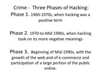 Crime 1.   What  did the  word  hacker  mean in the early  days  of computing?