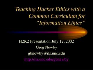 "Teaching Hacker Ethics with a Common Curriculum for ""Information Ethics"""
