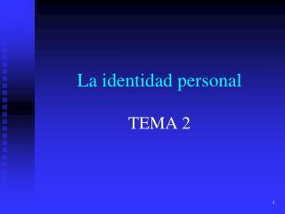 La identidad personal TEMA 2