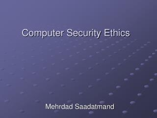 Computer Security Ethics
