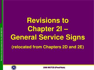 Revisions to Chapter 2I �  General Service Signs (relocated from Chapters 2D and 2E)